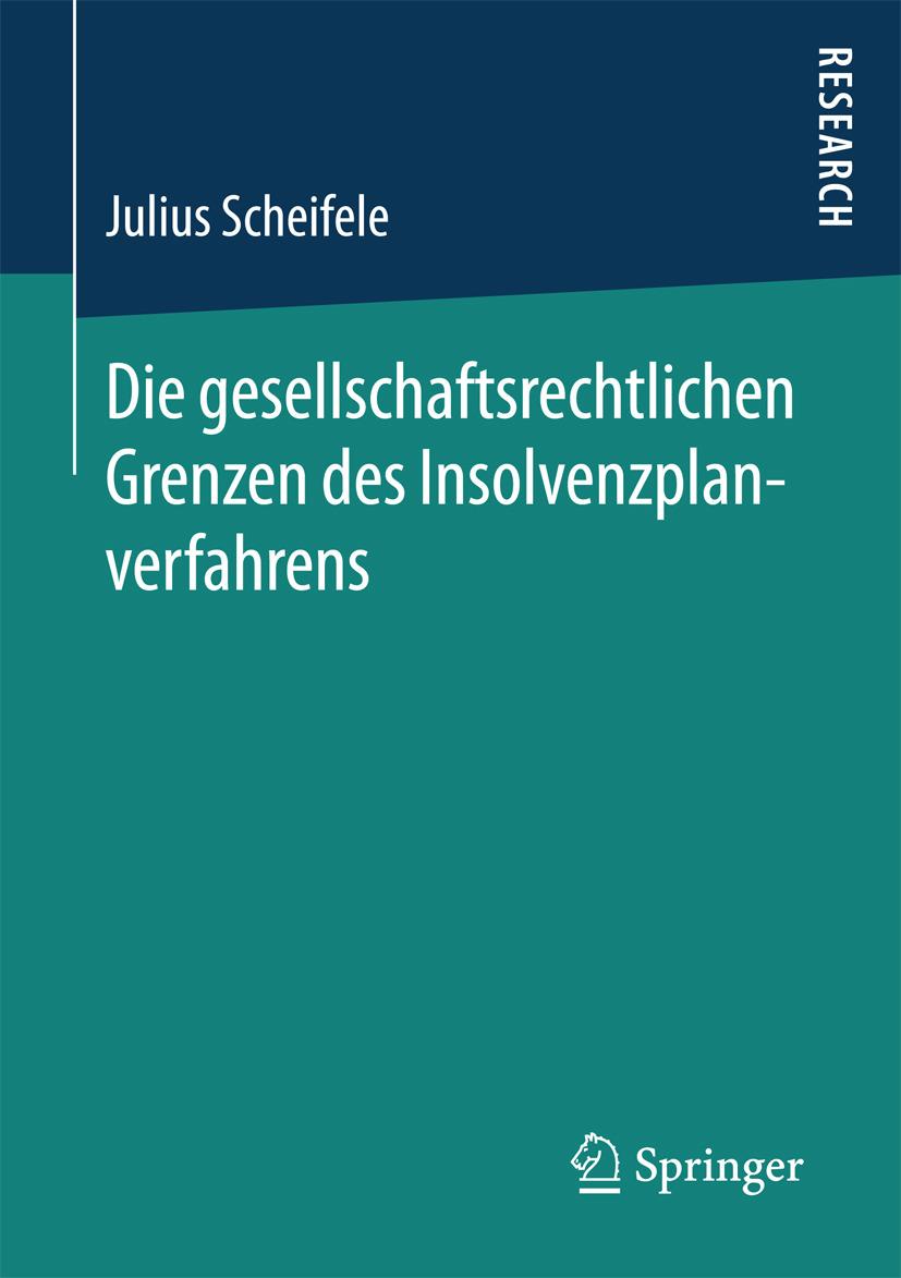 Scheifele, Julius - Die gesellschaftsrechtlichen Grenzen des Insolvenzplanverfahrens, ebook