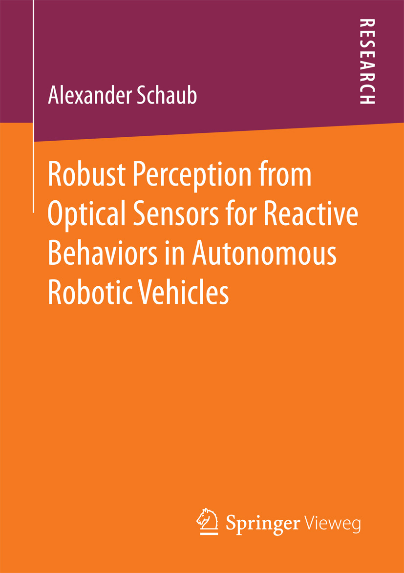 Schaub, Alexander - Robust Perception from Optical Sensors for Reactive Behaviors in Autonomous Robotic Vehicles, ebook