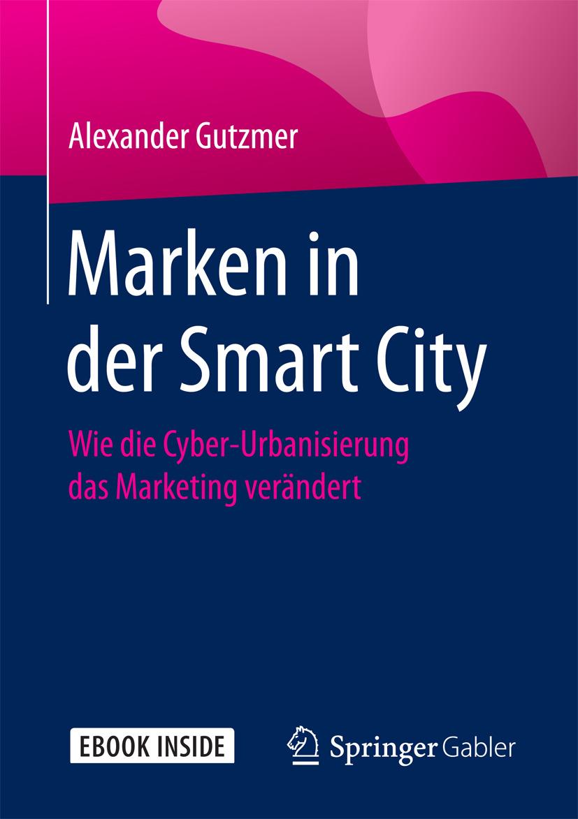 Gutzmer, Alexander - Marken in der Smart City, ebook