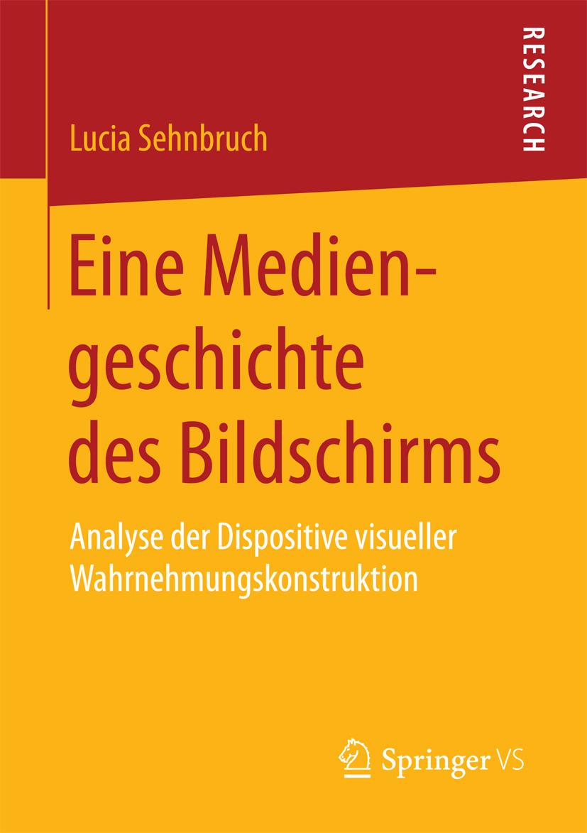 Sehnbruch, Lucia - Eine Mediengeschichte des Bildschirms, ebook