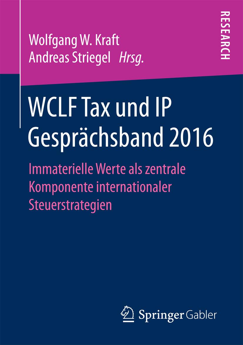 Kraft, Wolfgang W. - WCLF Tax und IP Gesprächsband 2016, ebook