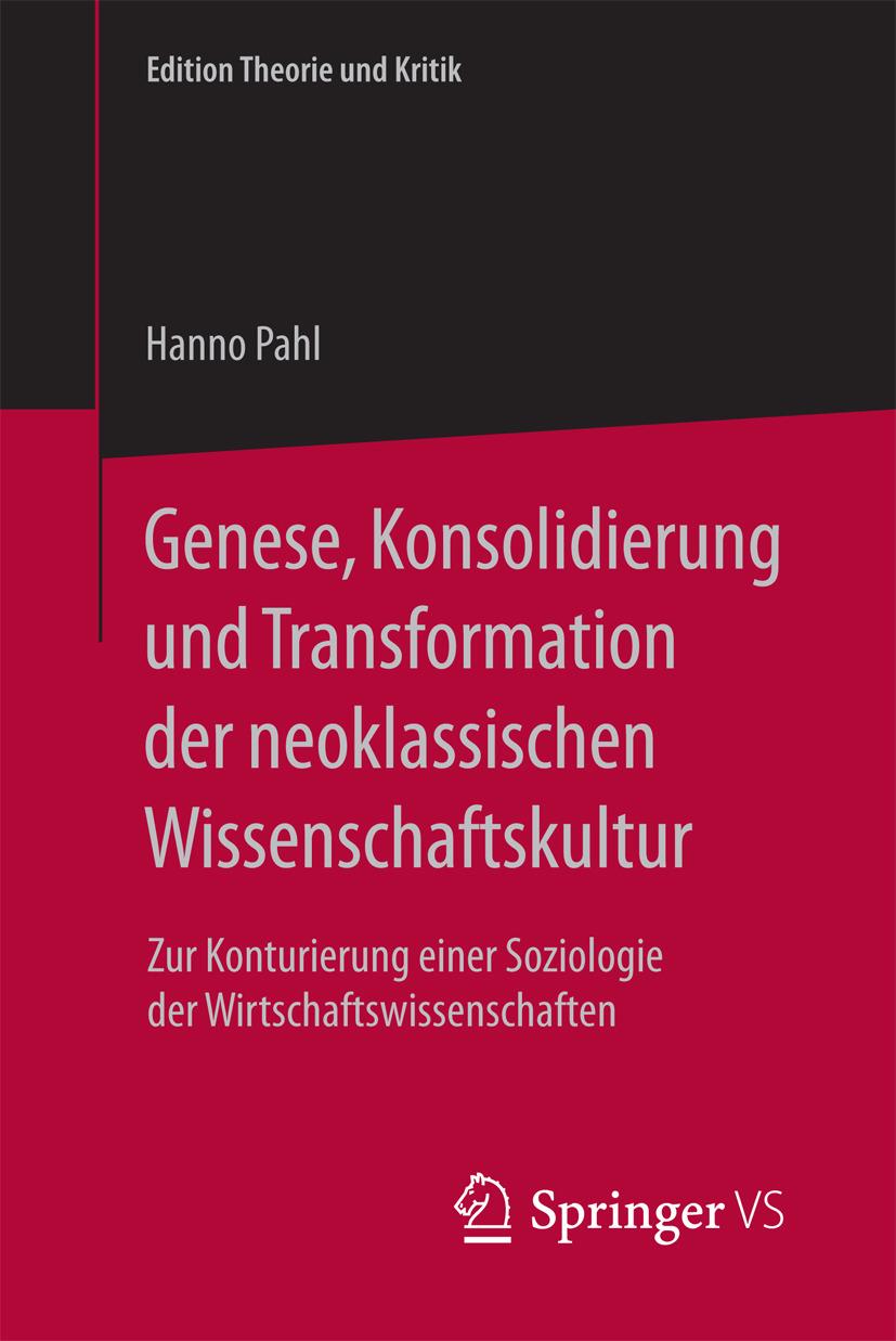 Pahl, Hanno - Genese, Konsolidierung und Transformation der neoklassischen Wissenschaftskultur, ebook