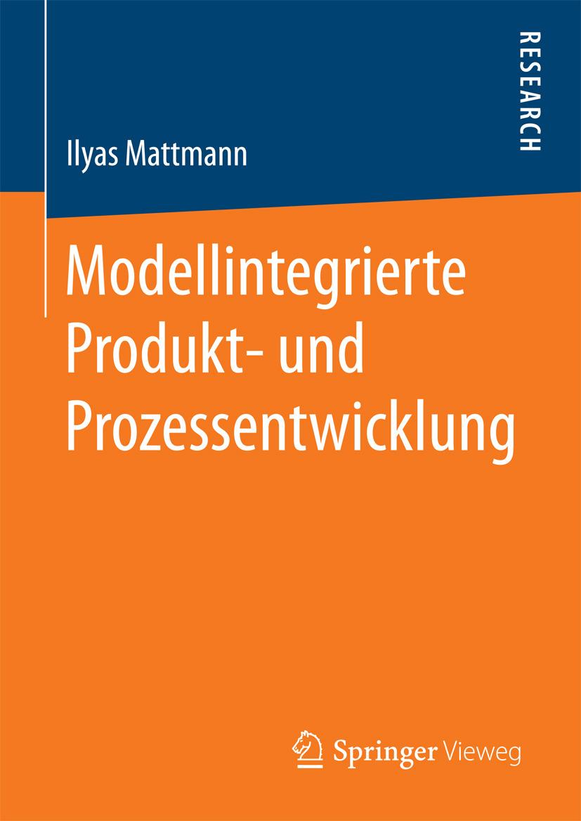 Mattmann, Ilyas - Modellintegrierte Produkt- und Prozessentwicklung, ebook