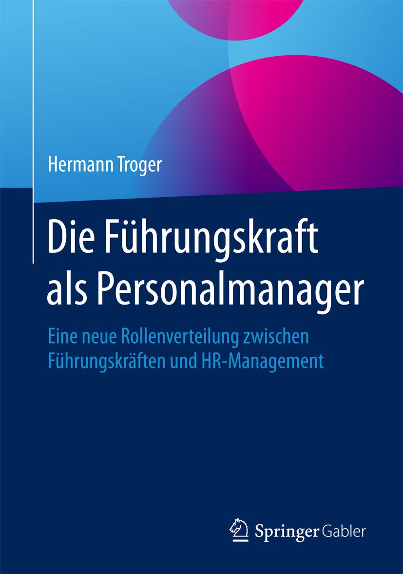 Troger, Hermann - Die Führungskraft als Personalmanager, ebook