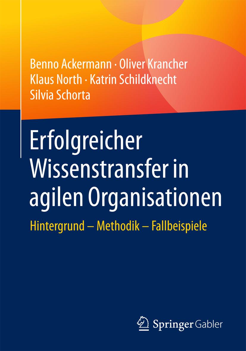Ackermann, Benno - Erfolgreicher Wissenstransfer in agilen Organisationen, ebook
