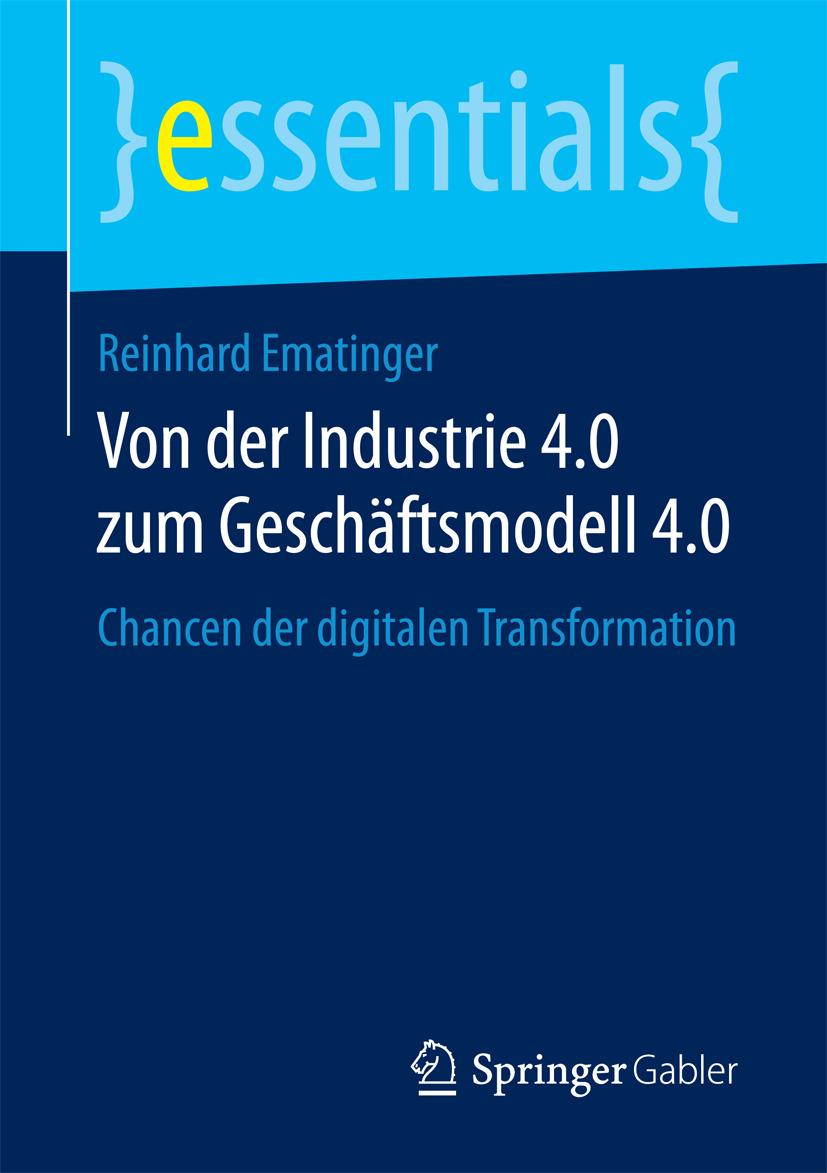 Ematinger, Reinhard - Von der Industrie 4.0 zum Geschäftsmodell 4.0, ebook