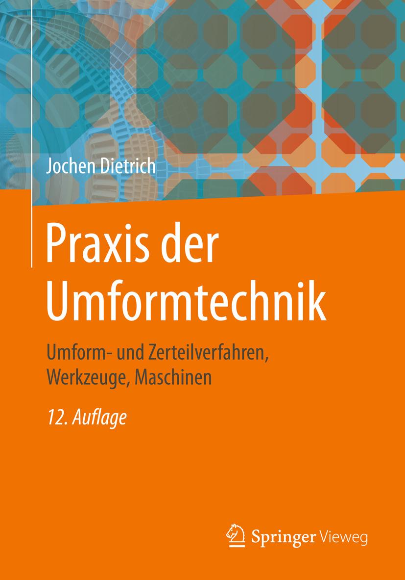 Dietrich, Jochen - Praxis der Umformtechnik, ebook