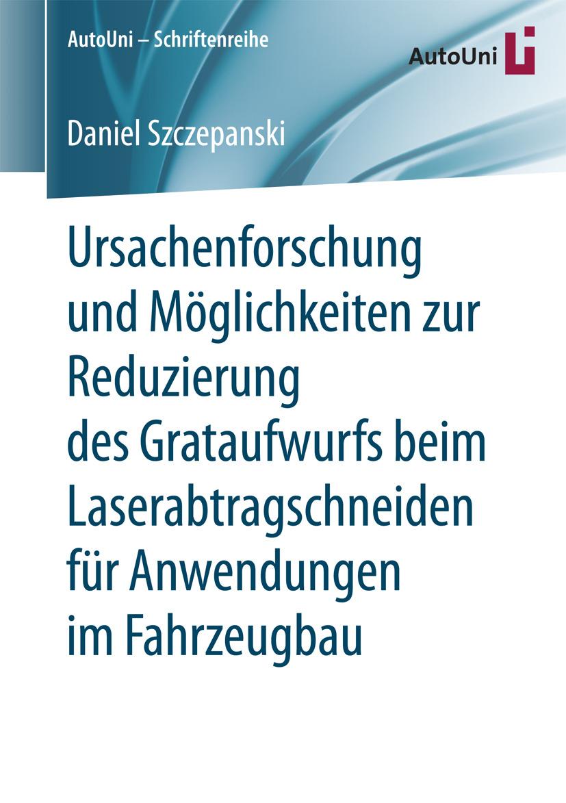 Szczepanski, Daniel - Ursachenforschung und Möglichkeiten zur Reduzierung des Grataufwurfs beim Laserabtragschneiden für Anwendungen im Fahrzeugbau, ebook