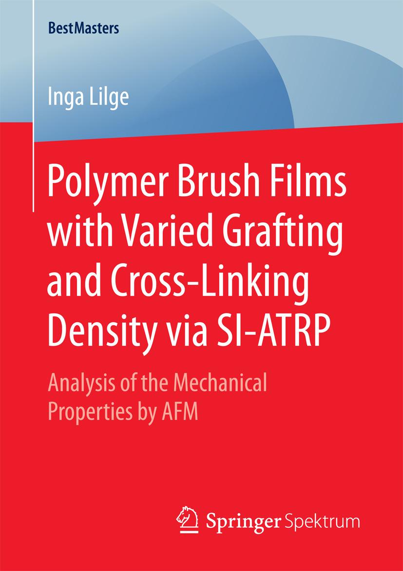 Lilge, Inga - Polymer Brush Films with Varied Grafting and Cross-Linking Density via SI-ATRP, ebook