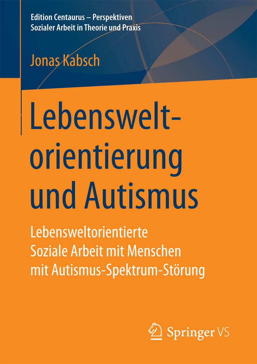 Kabsch, Jonas - Lebensweltorientierung und Autismus, ebook