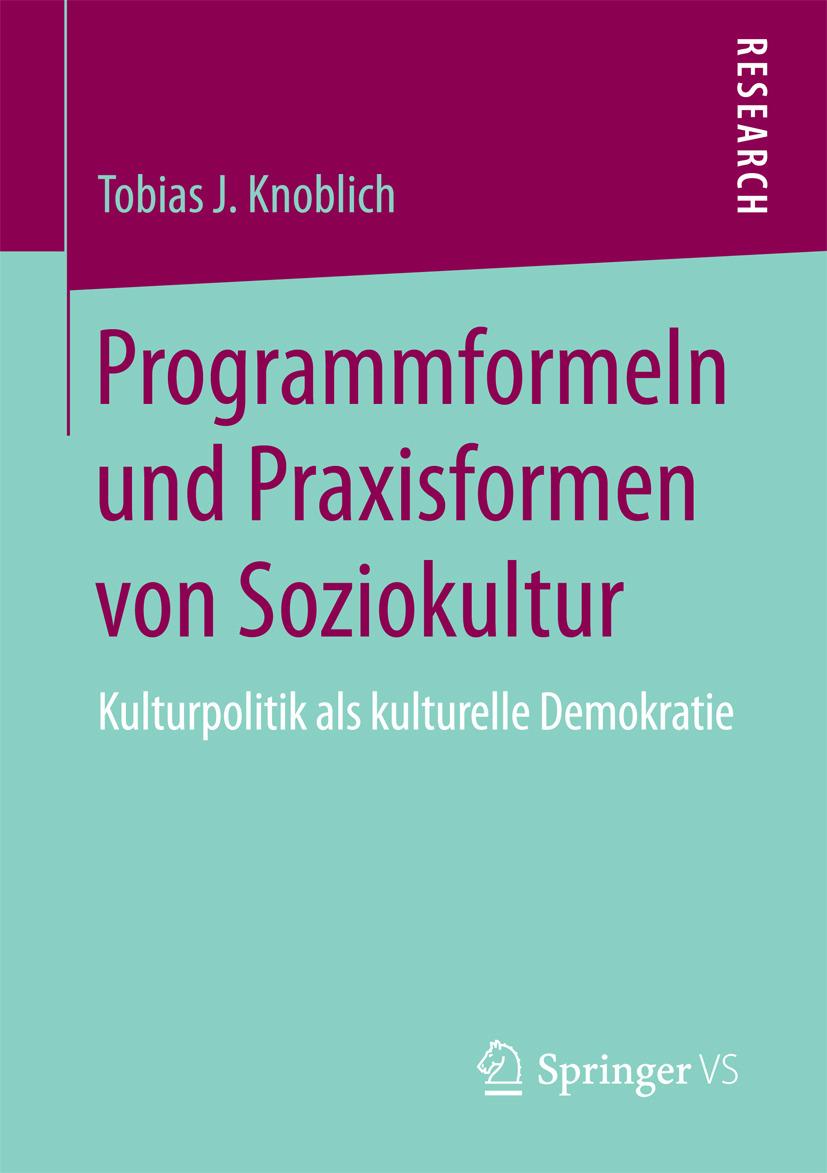 Knoblich, Tobias J. - Programmformeln und Praxisformen von Soziokultur, e-bok