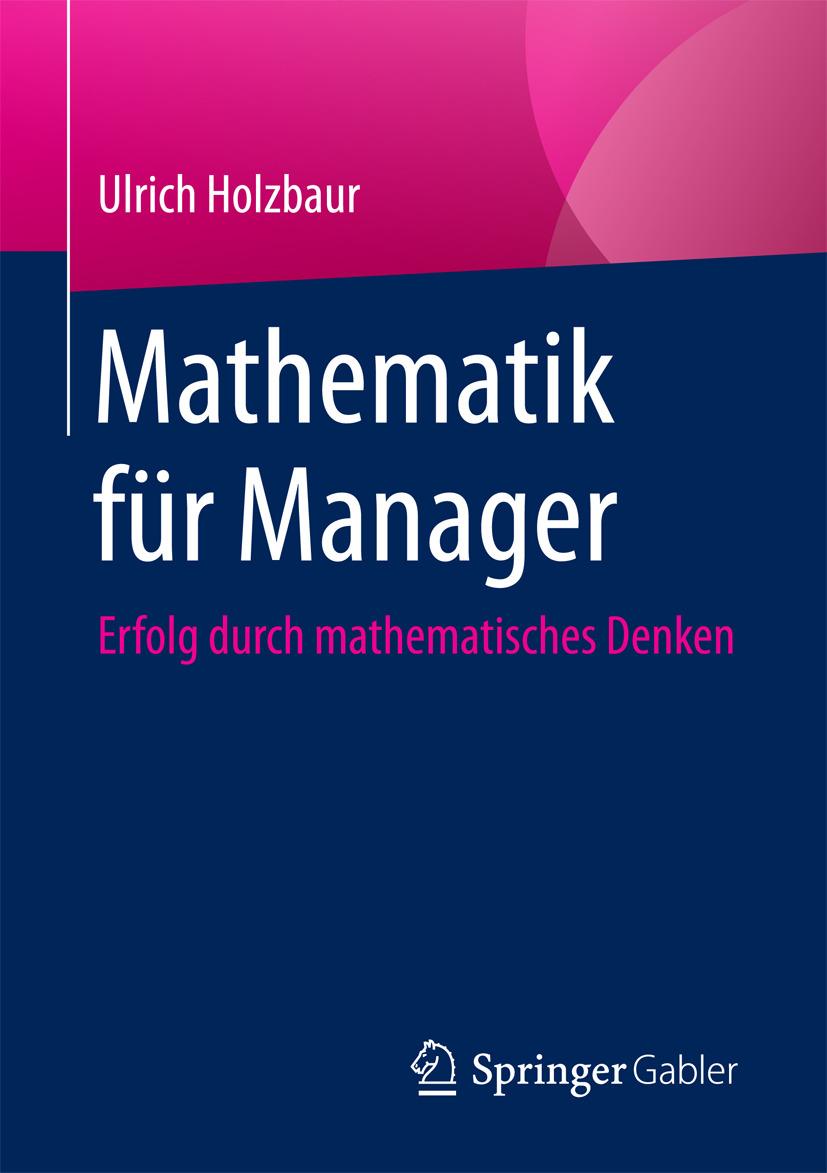 Holzbaur, Ulrich - Mathematik für Manager, ebook