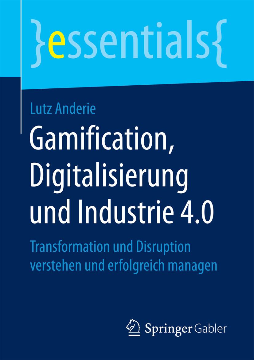Anderie, Lutz - Gamification, Digitalisierung und Industrie 4.0, ebook