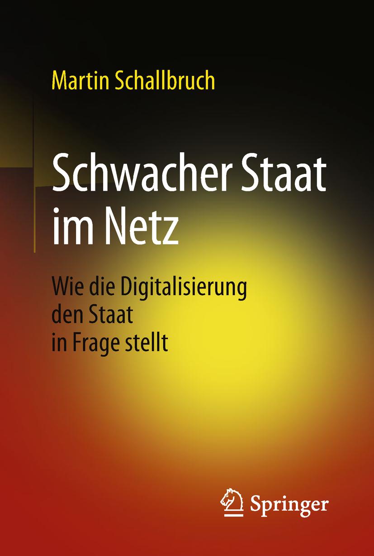 Schallbruch, Martin - Schwacher Staat im Netz, ebook