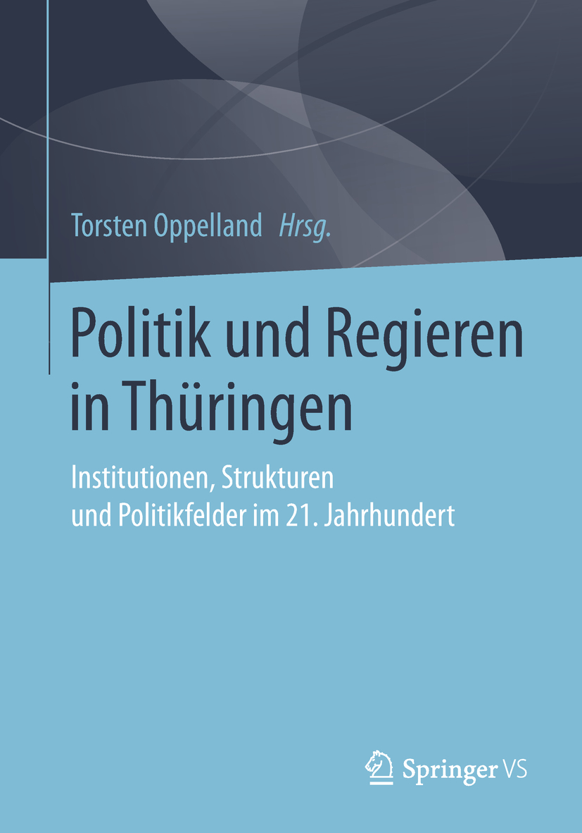 Oppelland, Torsten - Politik und Regieren in Thüringen, ebook