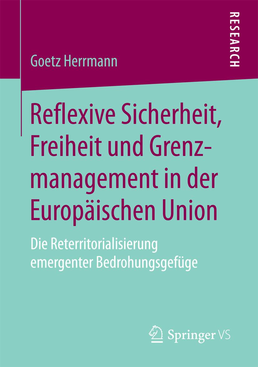 Herrmann, Goetz - Reflexive Sicherheit, Freiheit und Grenzmanagement in der Europäischen Union, ebook