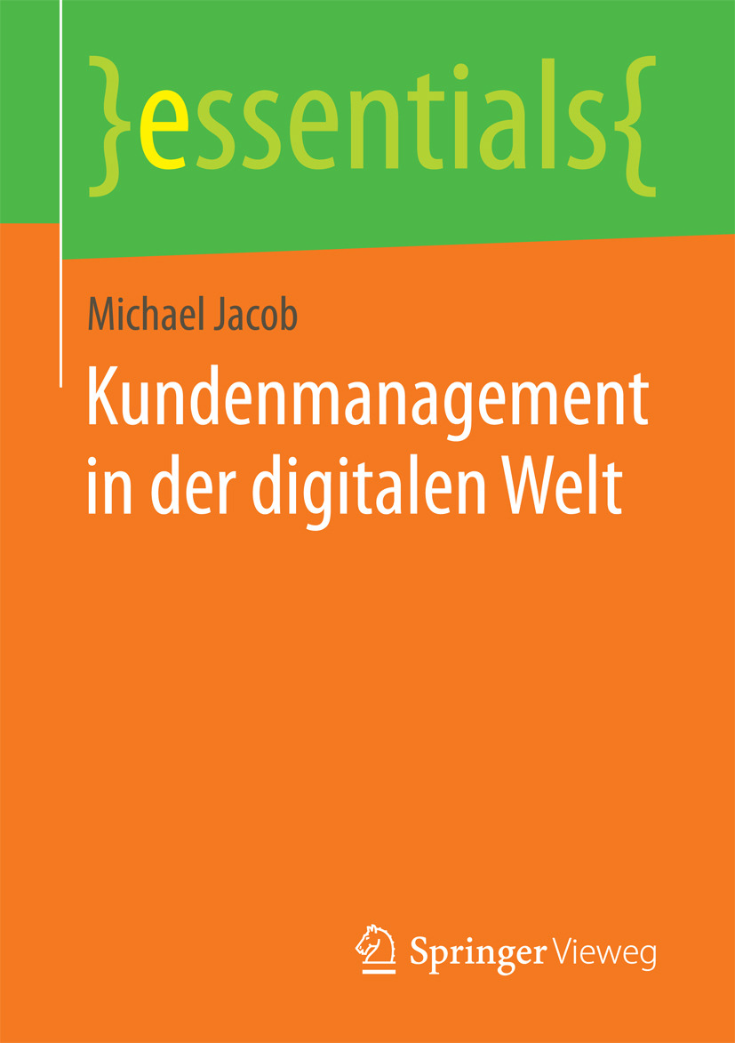Jacob, Michael - Kundenmanagement in der digitalen Welt, ebook