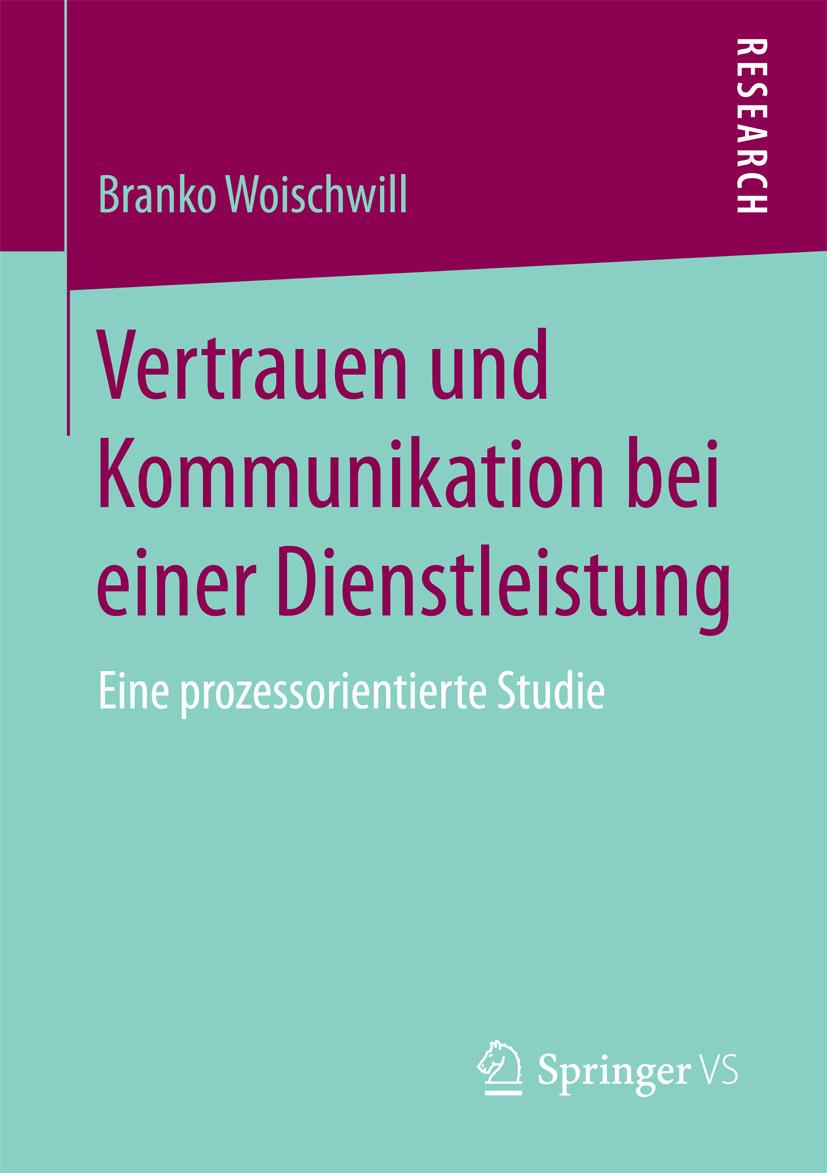 Woischwill, Branko - Vertrauen und Kommunikation bei einer Dienstleistung, ebook