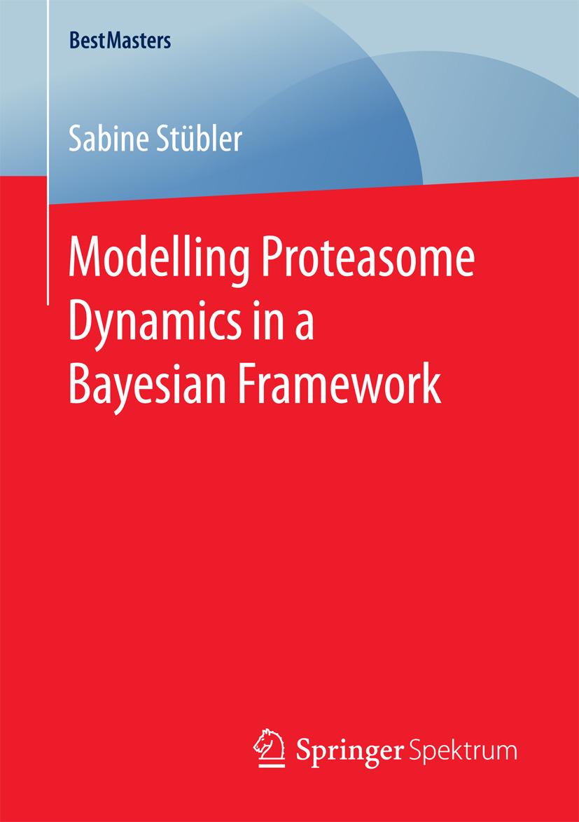 Stübler, Sabine - Modelling Proteasome Dynamics in a Bayesian Framework, ebook