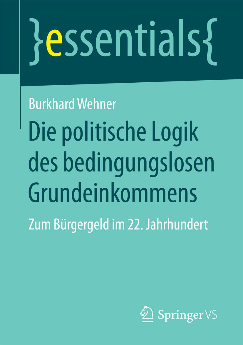 Wehner, Burkhard - Die politische Logik des bedingungslosen Grundeinkommens, ebook