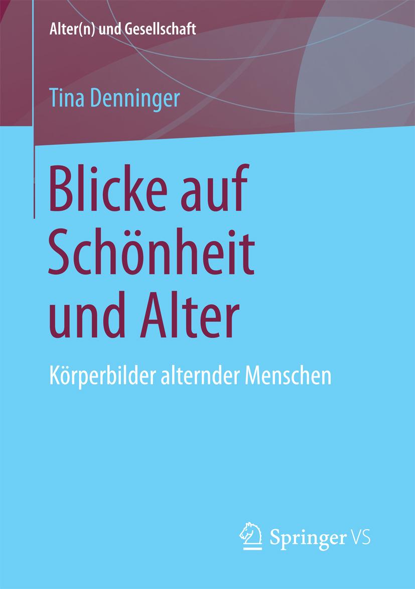 Denninger, Tina - Blicke auf Schönheit und Alter, ebook