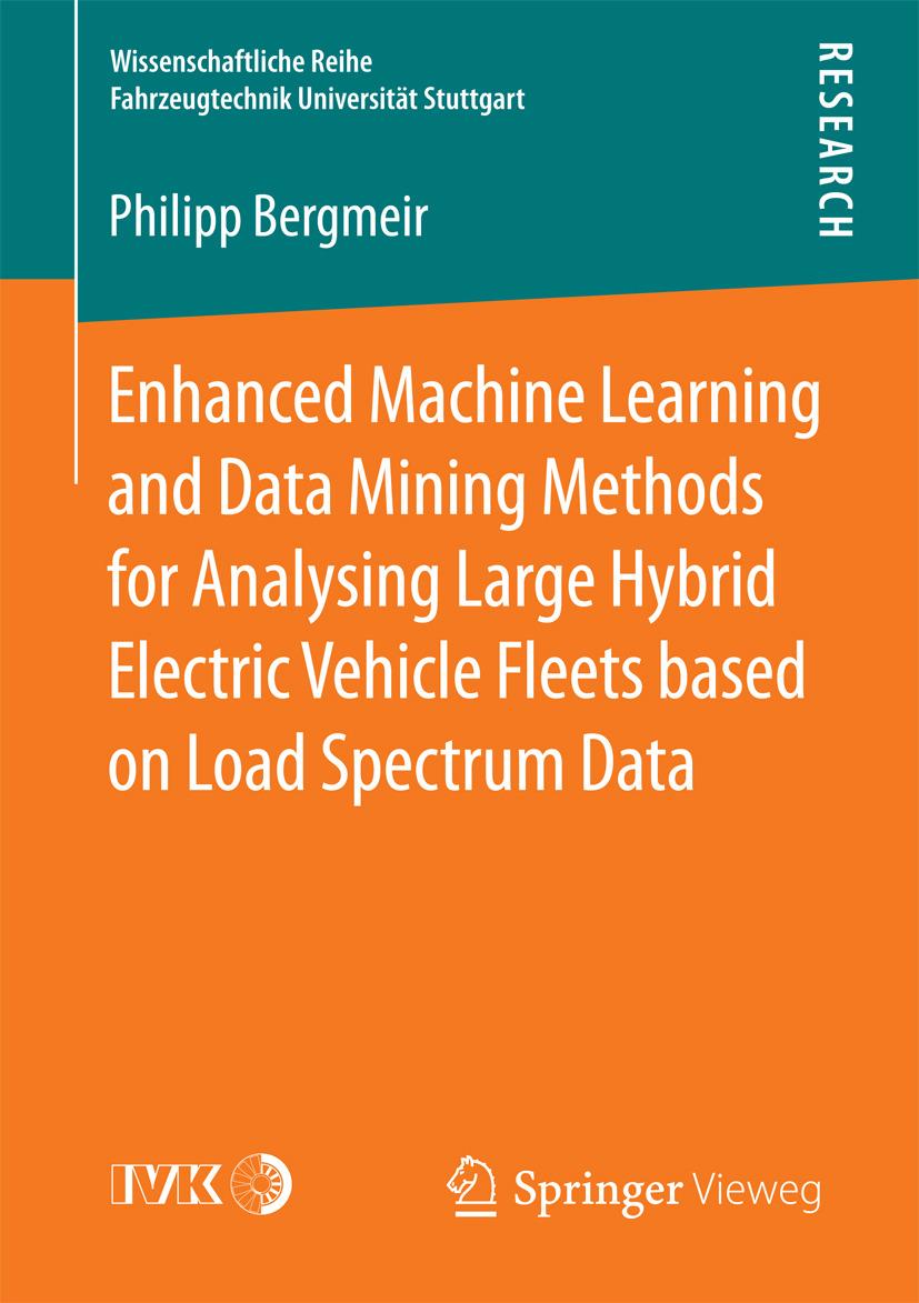 Bergmeir, Philipp - Enhanced Machine Learning and Data Mining Methods for Analysing Large Hybrid Electric Vehicle Fleets based on Load Spectrum Data, ebook