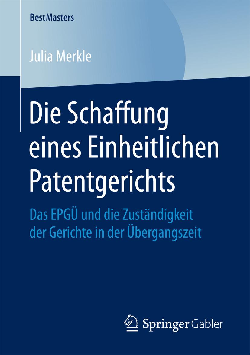 Merkle, Julia - Die Schaffung eines Einheitlichen Patentgerichts, ebook