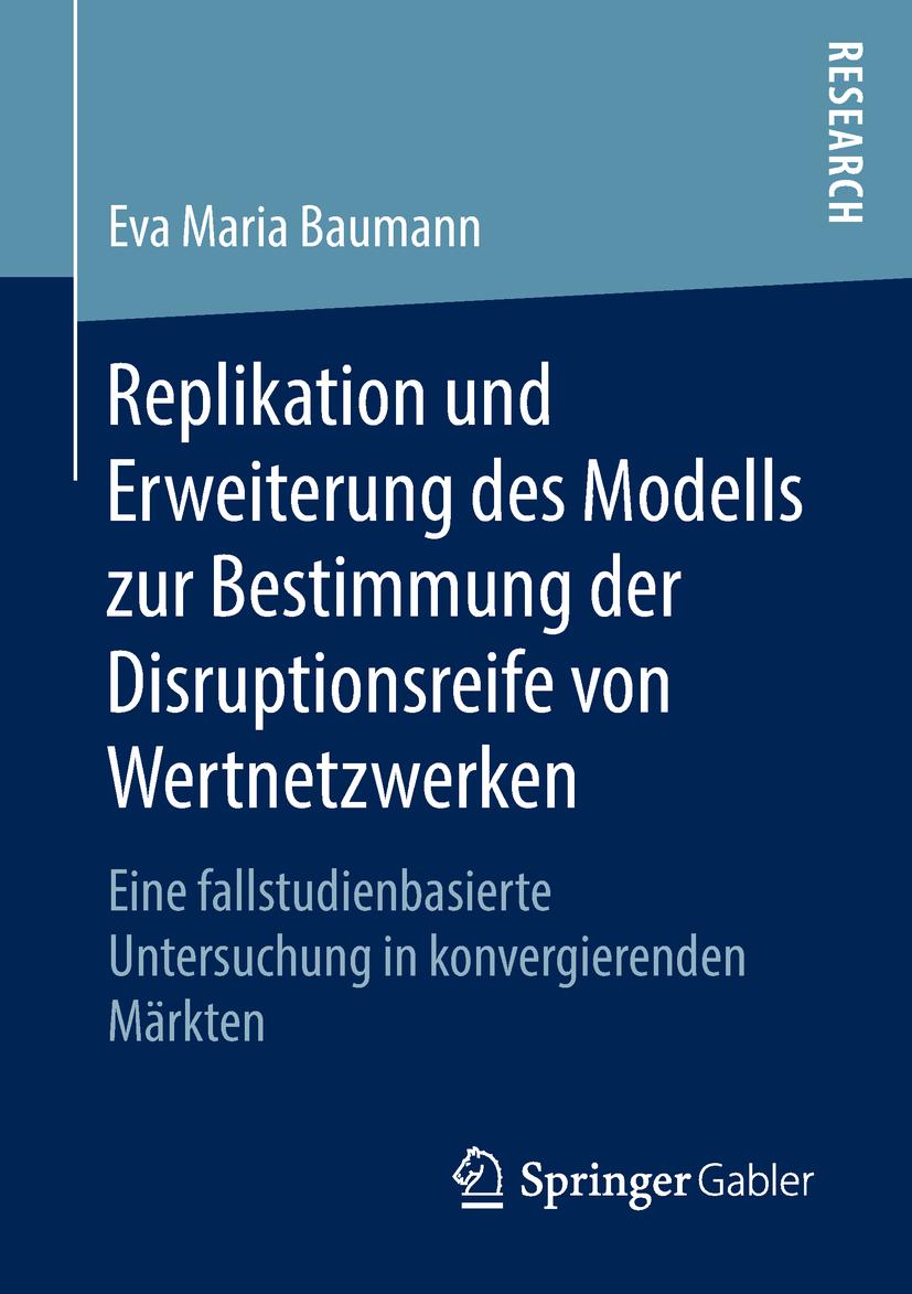 Baumann, Eva Maria - Replikation und Erweiterung des Modells zur Bestimmung der Disruptionsreife von Wertnetzwerken, ebook