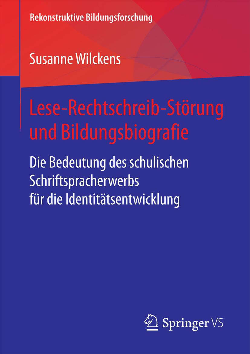 Wilckens, Susanne - Lese-Rechtschreib-Störung und Bildungsbiografie, ebook