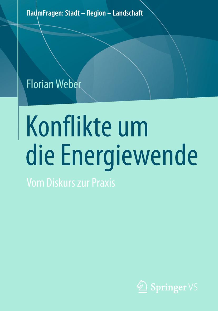 Weber, Florian - Konflikte um die Energiewende, ebook