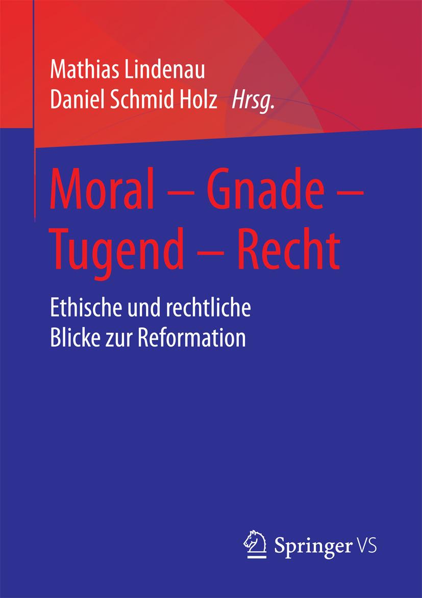 Holz, Daniel Schmid - Moral – Gnade – Tugend – Recht, ebook