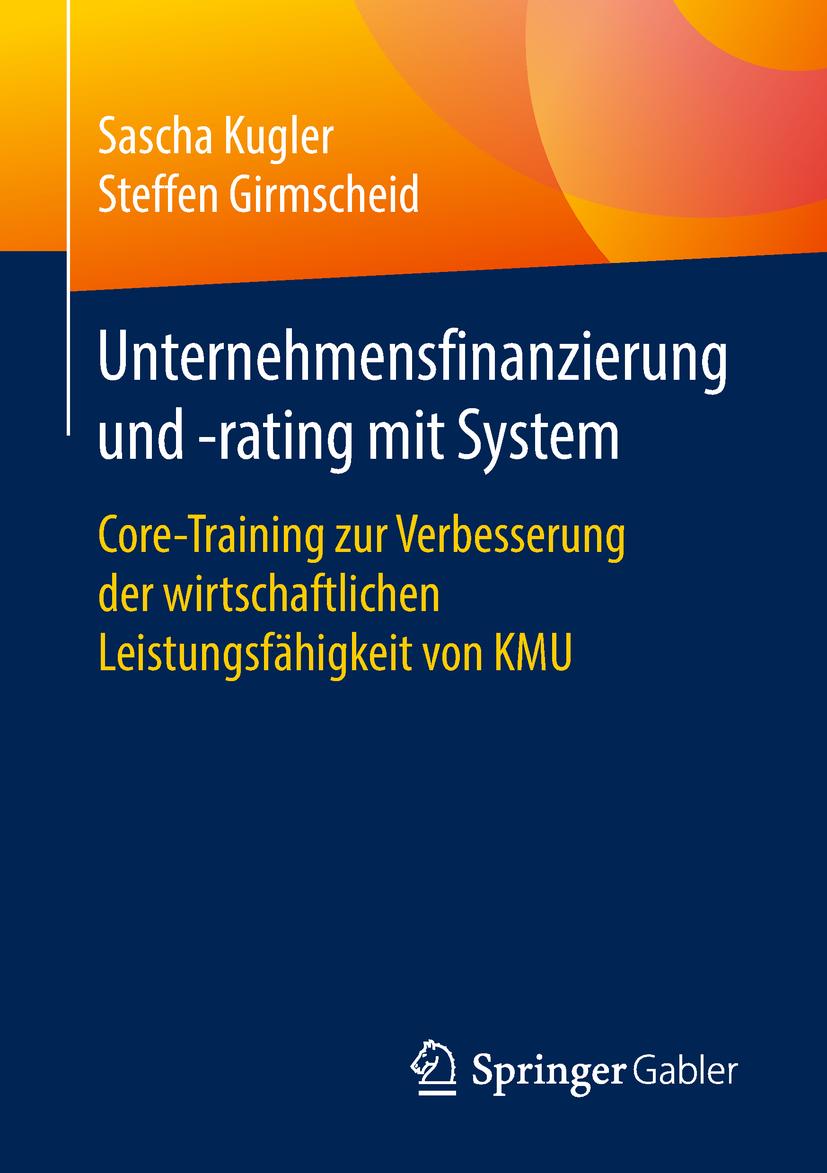 Girmscheid, Steffen - Unternehmensfinanzierung und -rating mit System, ebook