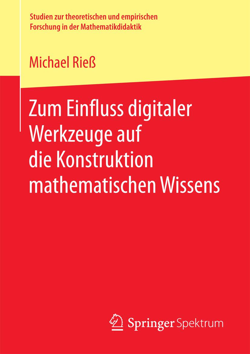 Rieß, Michael - Zum Einfluss digitaler Werkzeuge auf die Konstruktion mathematischen Wissens, ebook