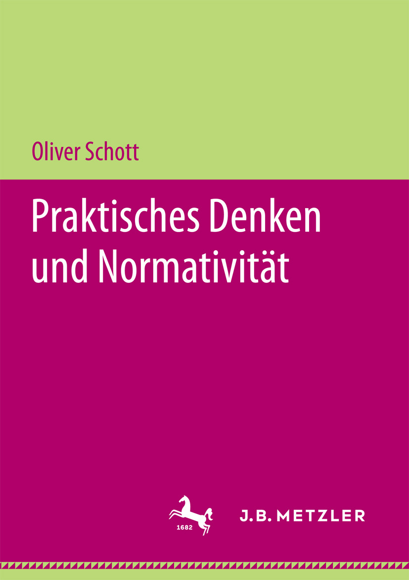 Schott, Oliver - Praktisches Denken und Normativität, ebook