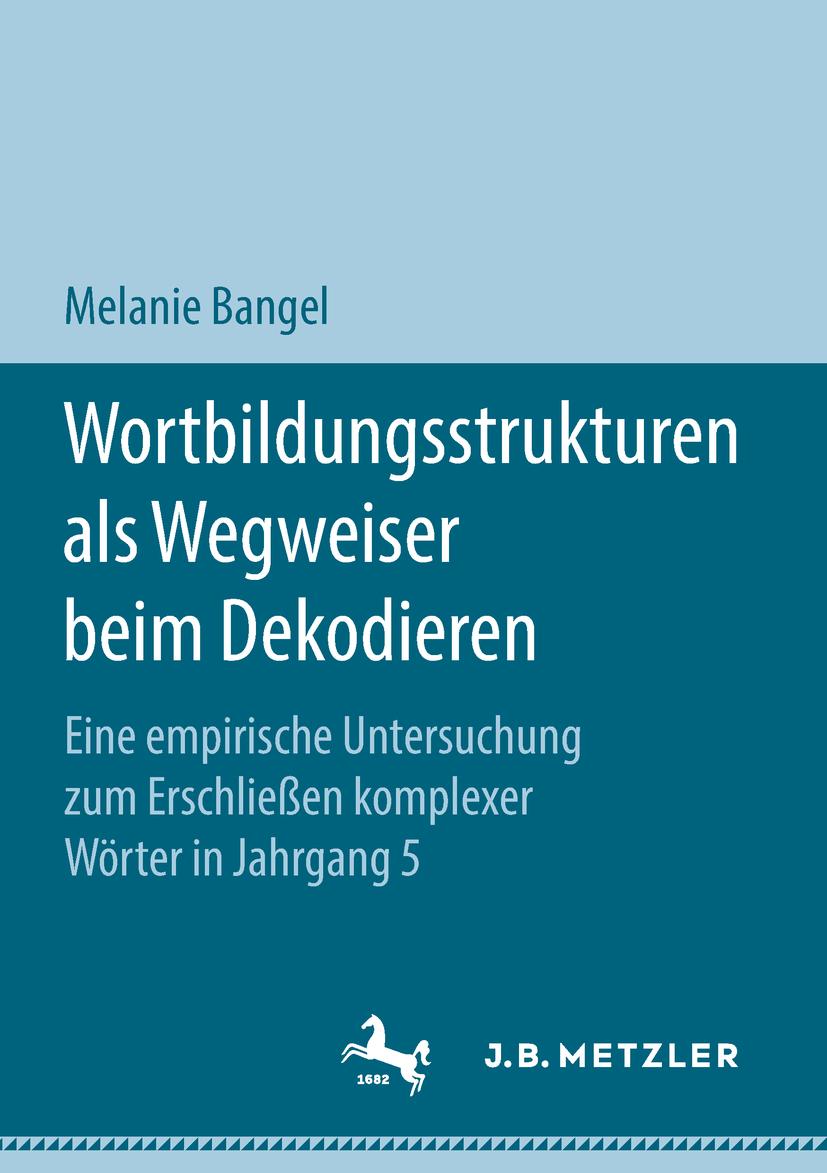 Bangel, Melanie - Wortbildungsstrukturen als Wegweiser beim Dekodieren, ebook