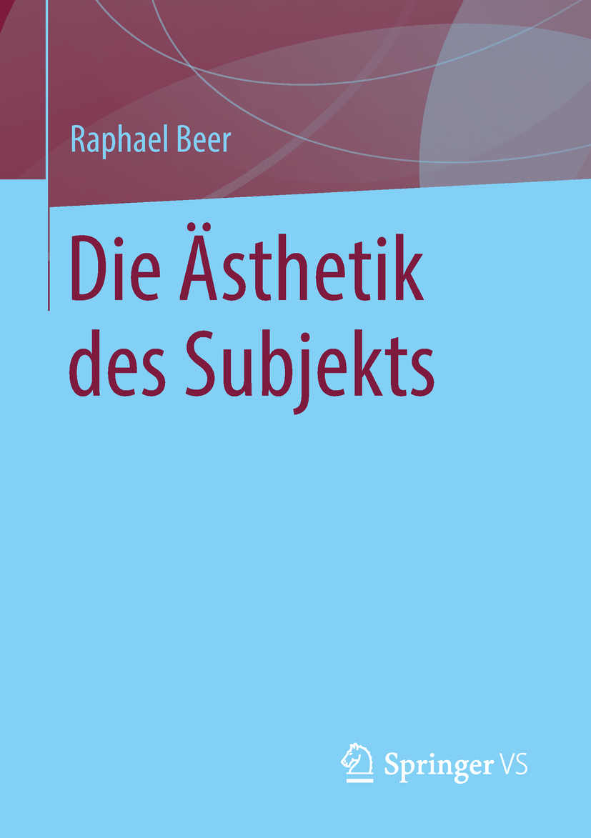 Beer, Raphael - Die Ästhetik des Subjekts, ebook