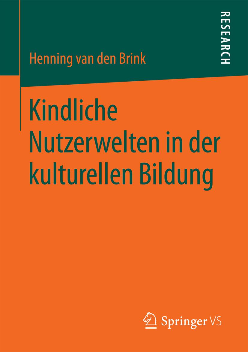 Brink, Henning van den - Kindliche Nutzerwelten in der kulturellen Bildung, ebook