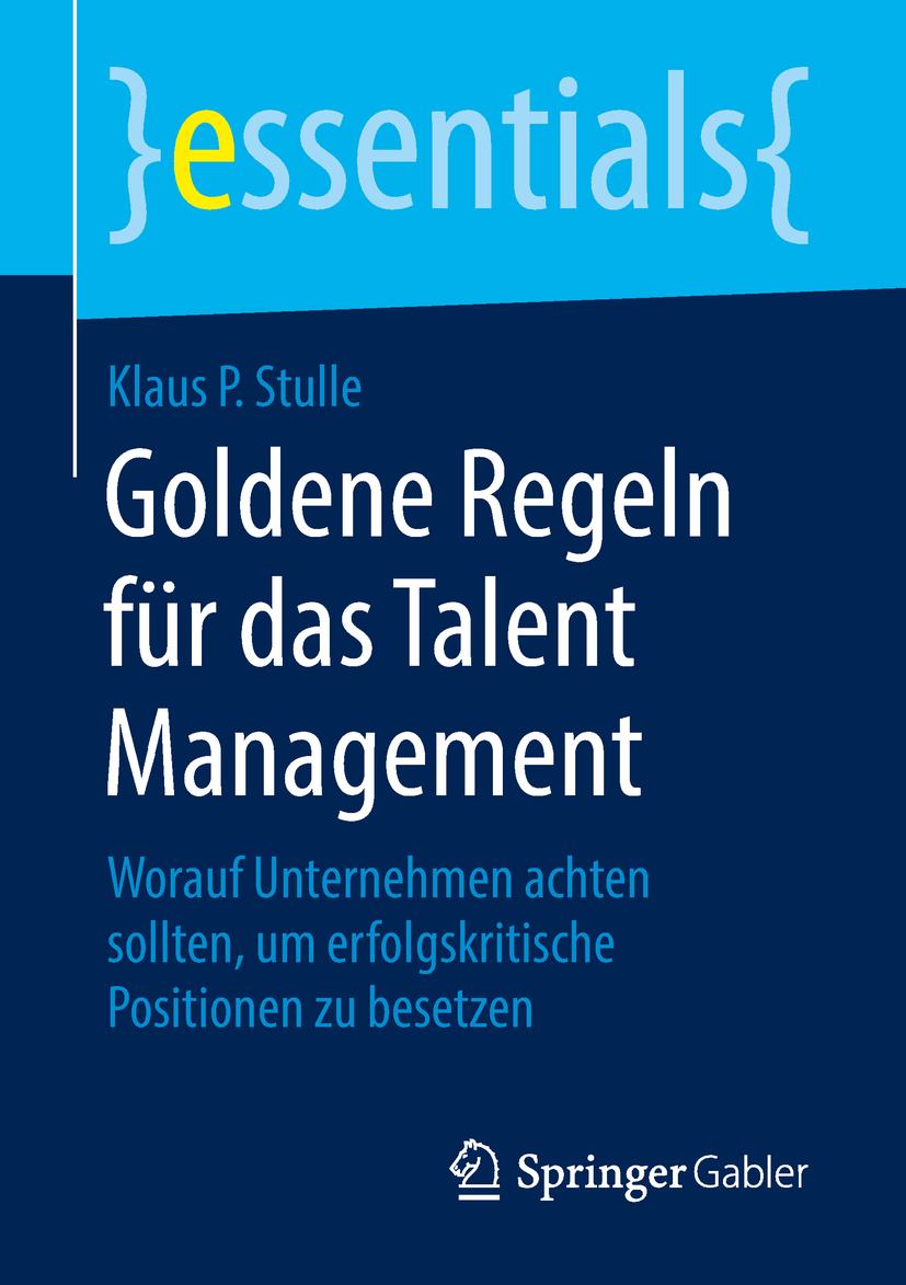 Stulle, Klaus P. - Goldene Regeln für das Talent Management, ebook