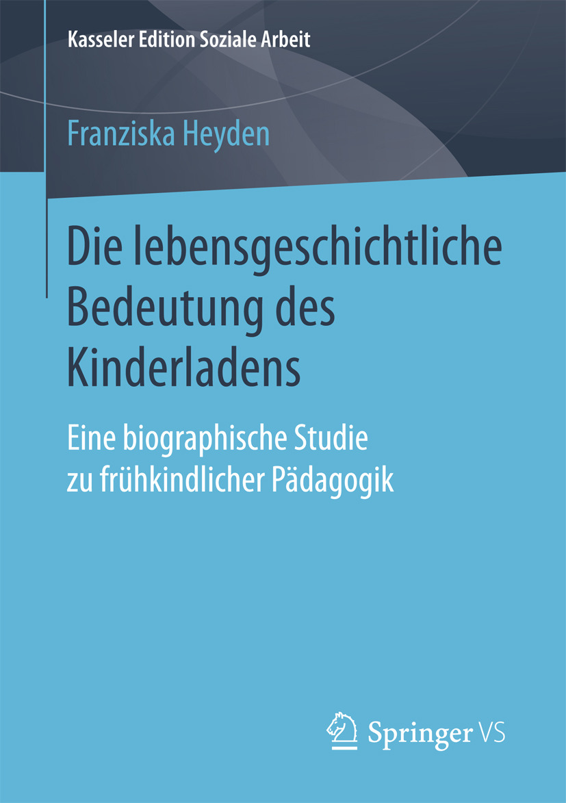 Heyden, Franziska - Die lebensgeschichtliche Bedeutung des Kinderladens, ebook