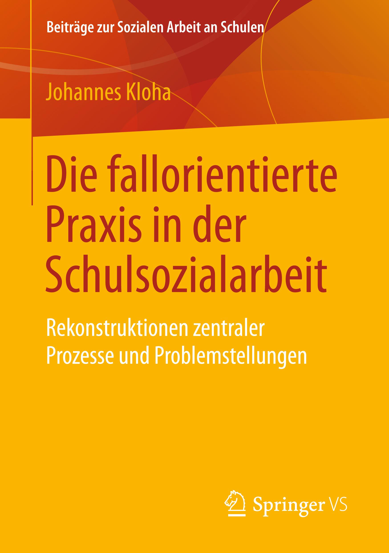 Kloha, Johannes - Die fallorientierte Praxis in der Schulsozialarbeit, ebook
