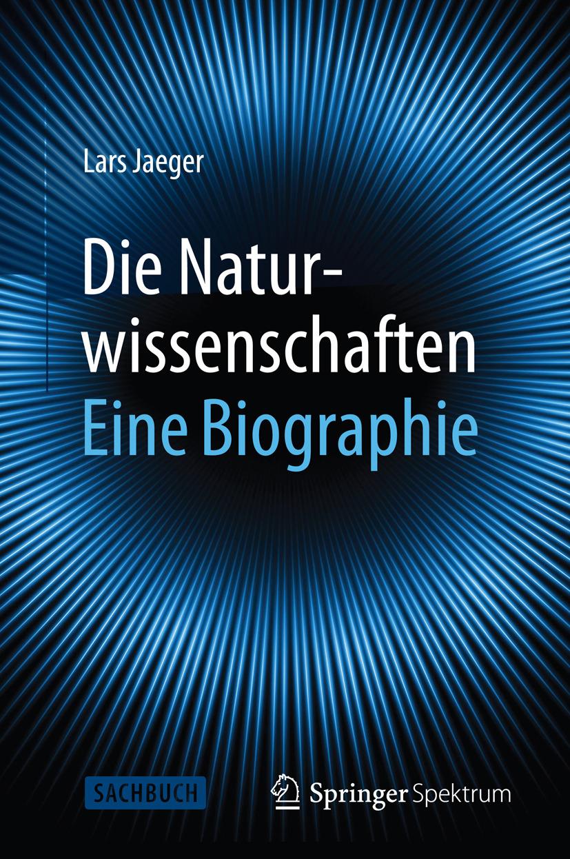 Jaeger, Lars - Die Naturwissenschaften: Eine Biographie, ebook