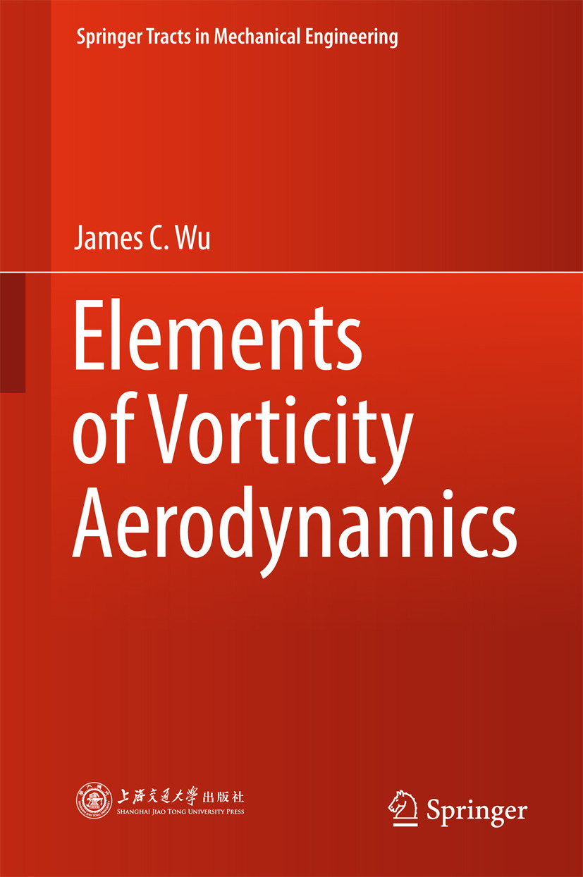 Wu, James C. - Elements of Vorticity Aerodynamics, ebook