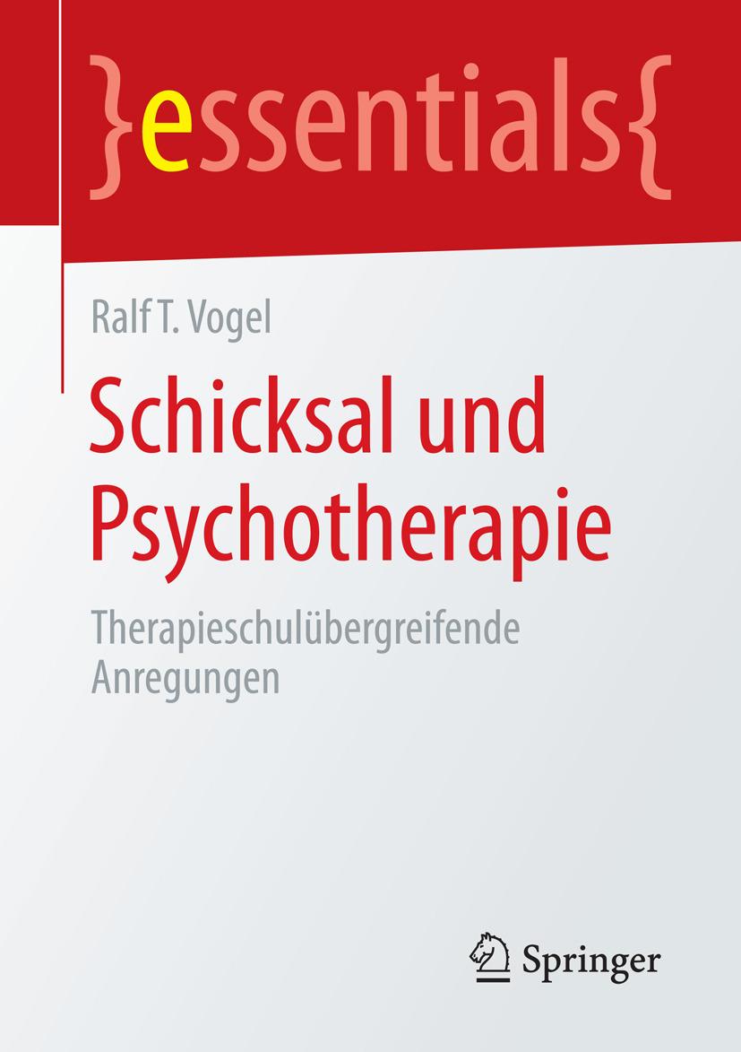 Vogel, Ralf T. - Schicksal und Psychotherapie, ebook