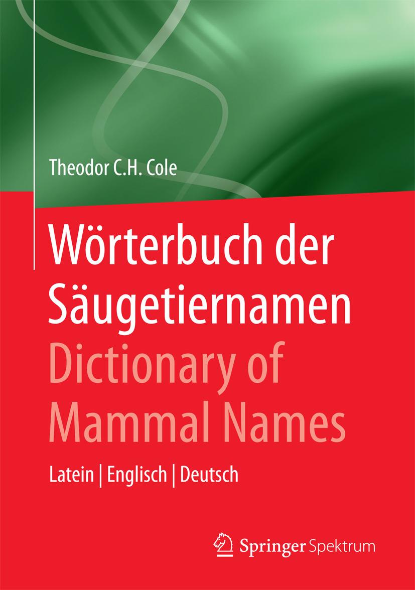 Cole, Theodor C.H. - Wörterbuch der Säugetiernamen - Dictionary of Mammal Names, ebook