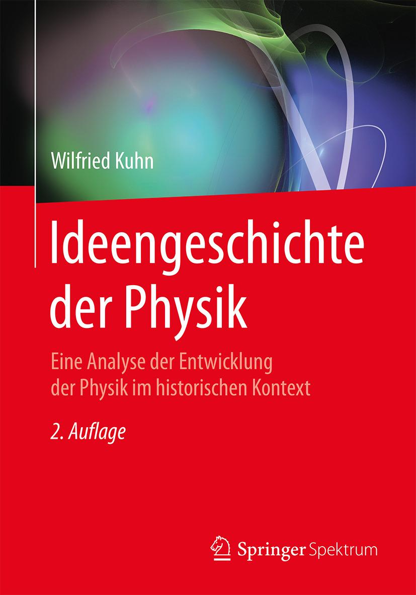 Kuhn, Wilfried - Ideengeschichte der Physik, ebook