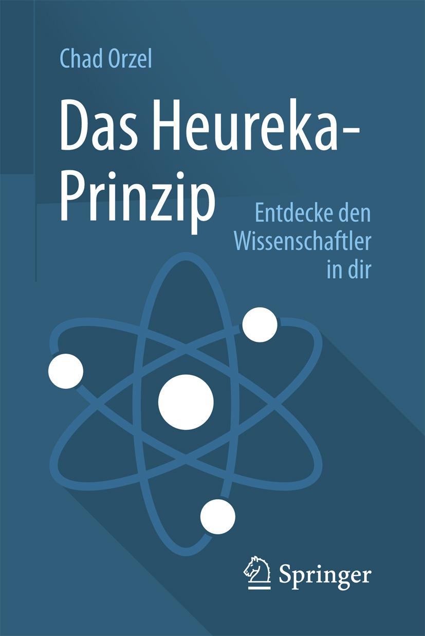 Orzel, Chad - Das Heureka-Prinzip, ebook