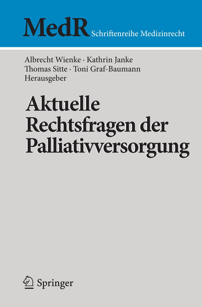 Graf-Baumann, Toni - Aktuelle Rechtsfragen der Palliativversorgung, ebook