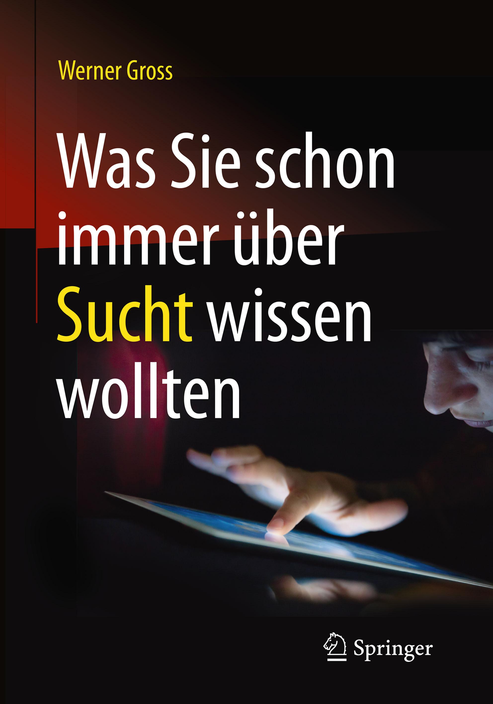 Gross, Werner - Was Sie schon immer über Sucht wissen wollten, e-bok
