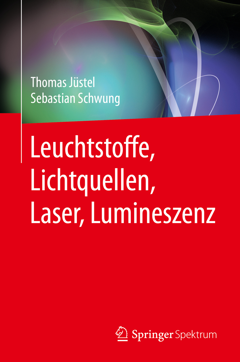Jüstel, Thomas - Leuchtstoffe, Lichtquellen, Laser, Lumineszenz, ebook
