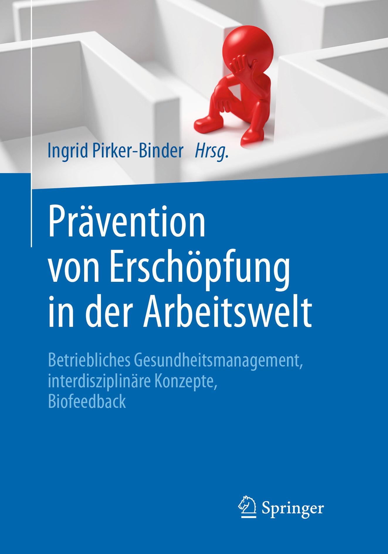 Pirker-Binder, Ingrid - Prävention von Erschöpfung in der Arbeitswelt, ebook